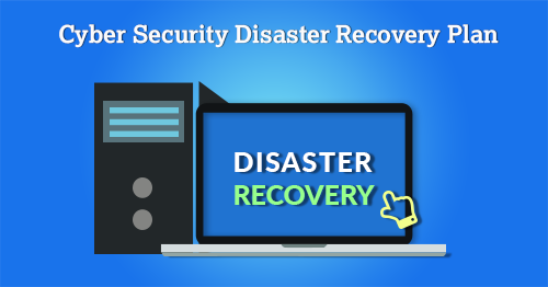 Cybersecurity Disaster Recovery Plan