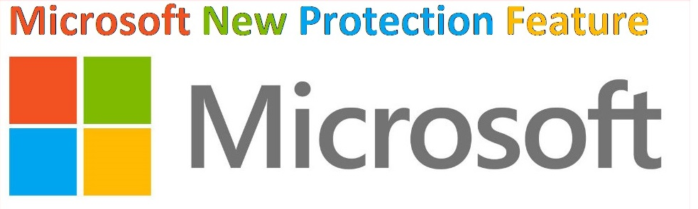 Micrsoft New protection Feature