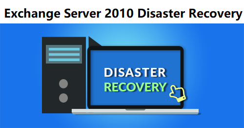exchange server 2010 disaster recover